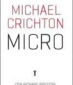 Micro (Michael Crichton-Richard Preston): Una digna despedida para Michael Crichton